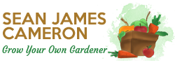 Sean James Cameron | Grow Your Own Food & Flowers
